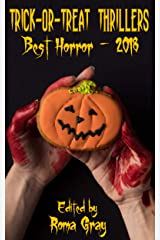 Trick or Treat Thrillers - Best Horror - 2018 Kindle Edition