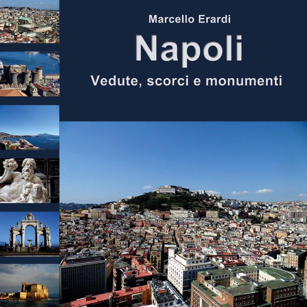 Risultato immagini per Napoli. Vedute, scorci e monumenti.