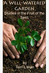 A Well-Watered Garden: Studies in the Fruit of the Spirit (WordMaster Bible Study Library) Kindle Edition