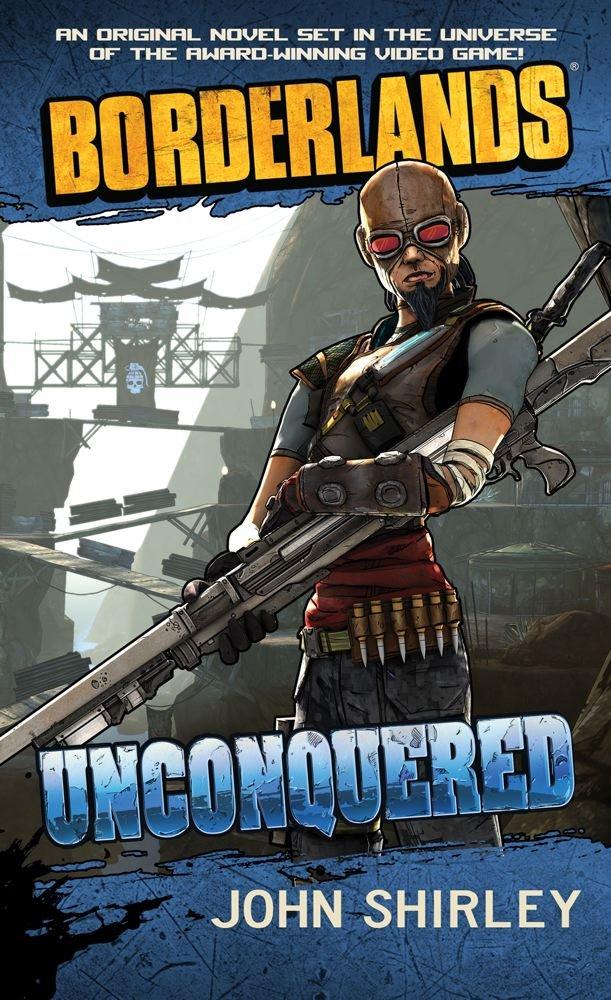Borderlands #2: Unconquered: John Shirley: 9781439198483