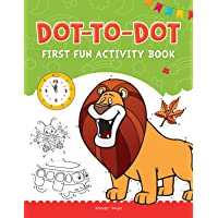 Dot To Dot: First Fun Activity Books for Kids