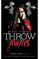 Throwaways (Crime Files) (Volume 2) Paperback