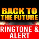 Back to the Future Theme Rigntone and Alert