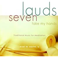 Lauds, Vol. 7: Take My Hands (Traditional Music for Meditation)