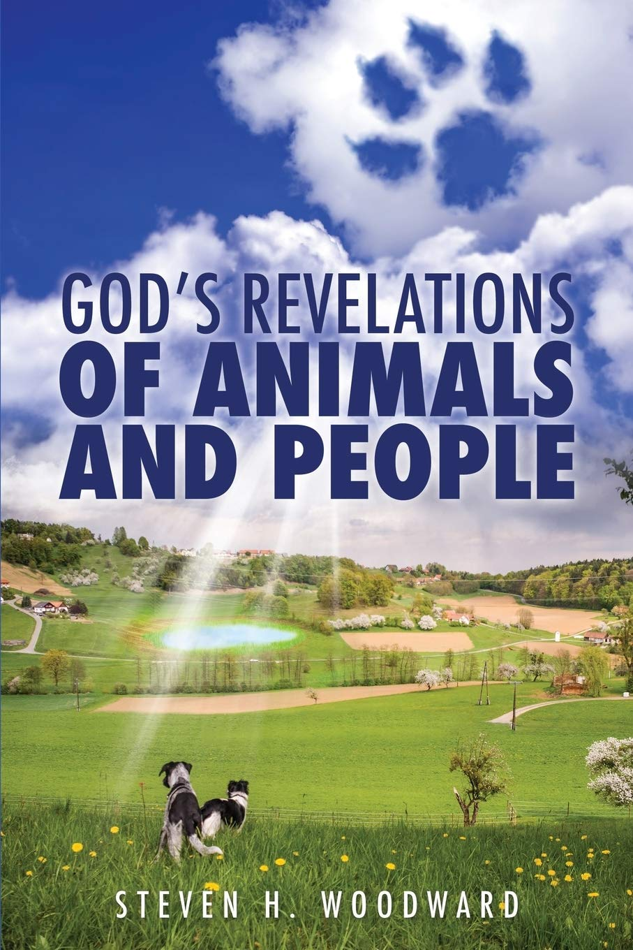God S Revelations Of Animals And People Woodward Steven H 9781545622766 Amazon Com Books