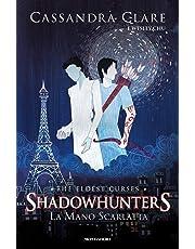 La mano scarlatta. Shadowhunters. The eldest curses