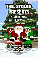 The Stolen Presents: A Christmas Story: An Unofficial Minecraft Hidden Objects Book for Early Readers Kindle Edition