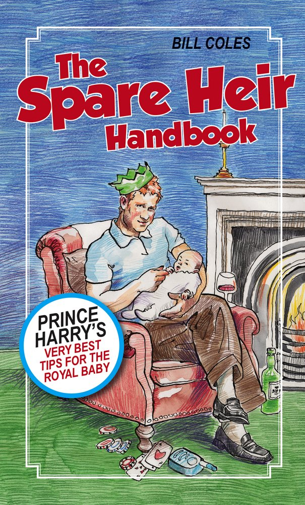 Download The Spare Heir Handbook: Prince Harry's Very Best Tips for the Royal Baby ebook