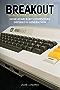 Breakout: How Atari 8-Bit Computers Defined a Generation
