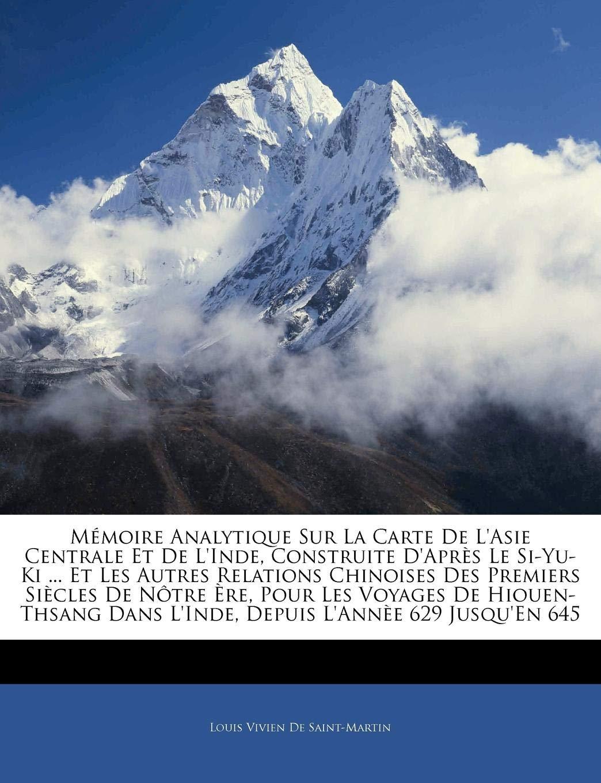 La Carte De Lasie Centrale.Memoire Analytique Sur La Carte De L Asie Centrale Et De L
