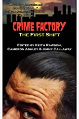 Crime Factory: The First Shift Kindle Edition