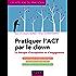Pratiquer l'ACT par le clown : La thérapie d'acceptation et d'engagement (Les ateliers du praticien)