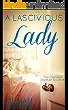 A Lascivious Lady (Wedded Women Quartet Book 3)