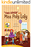"""Take Cover!"" with Miss Poly Loly: Bed Time Fun and Easy Story for Children, Good Night Fairy Tale, A Kid's Guide to Family Friendship, Books 4-12, Funny Beginner Reader Book (Bedtime Stories Book 3)"