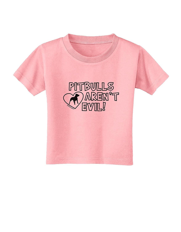 TooLoud Pitbulls arent Evil Toddler T-Shirt