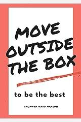 Move outside the box Kindle Edition