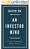 An Investor Mind: A Guide To Become A Better Investor