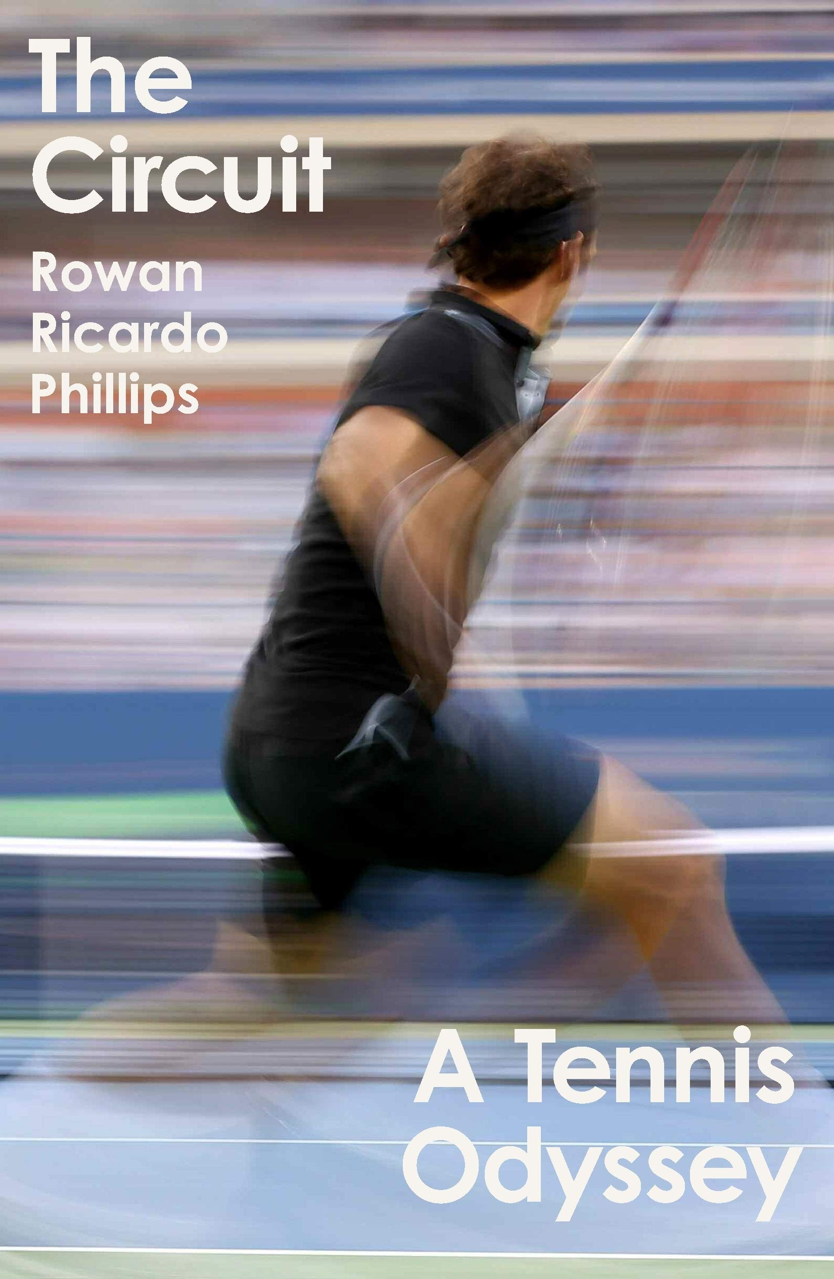 The Circuit: A Tennis Odyssey por Rowan Ricardo Phillips