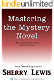 Mastering the Mystery Novel (The Dancing on Coals How-To Series Book 10)
