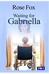 """""""WAITING FOR GABRIELLA"""": A story of heartbreak and hope (With a surprising ending Book 4)"""