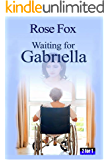 """WAITING FOR GABRIELLA"": 2 FOR 1 (A story of heartbreak and hope) (English Edition)"