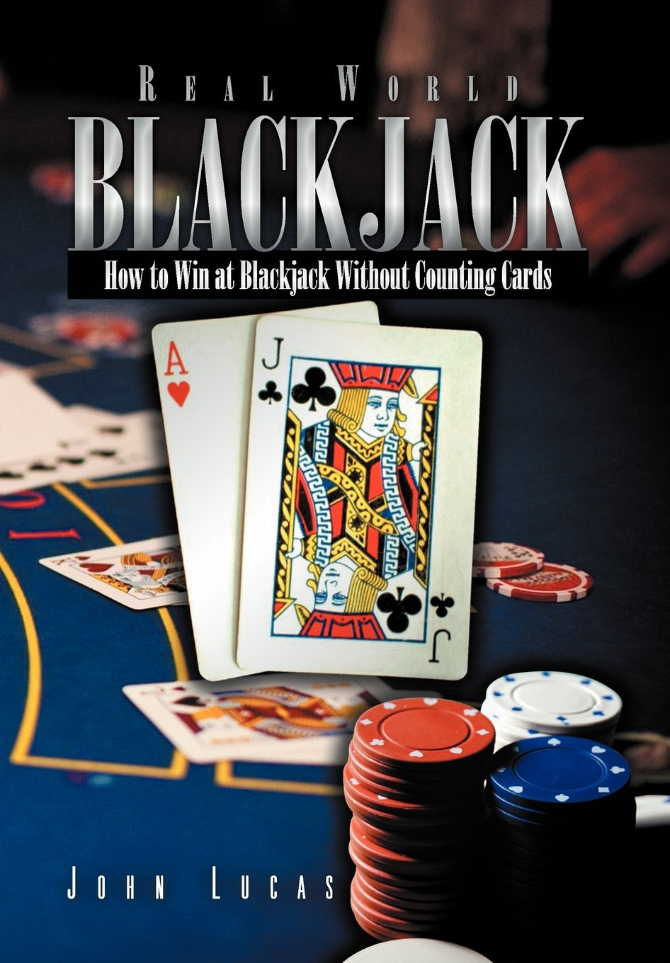 Real Word Blackjack: How to Win at Blackjack Without Counting Cards ebook