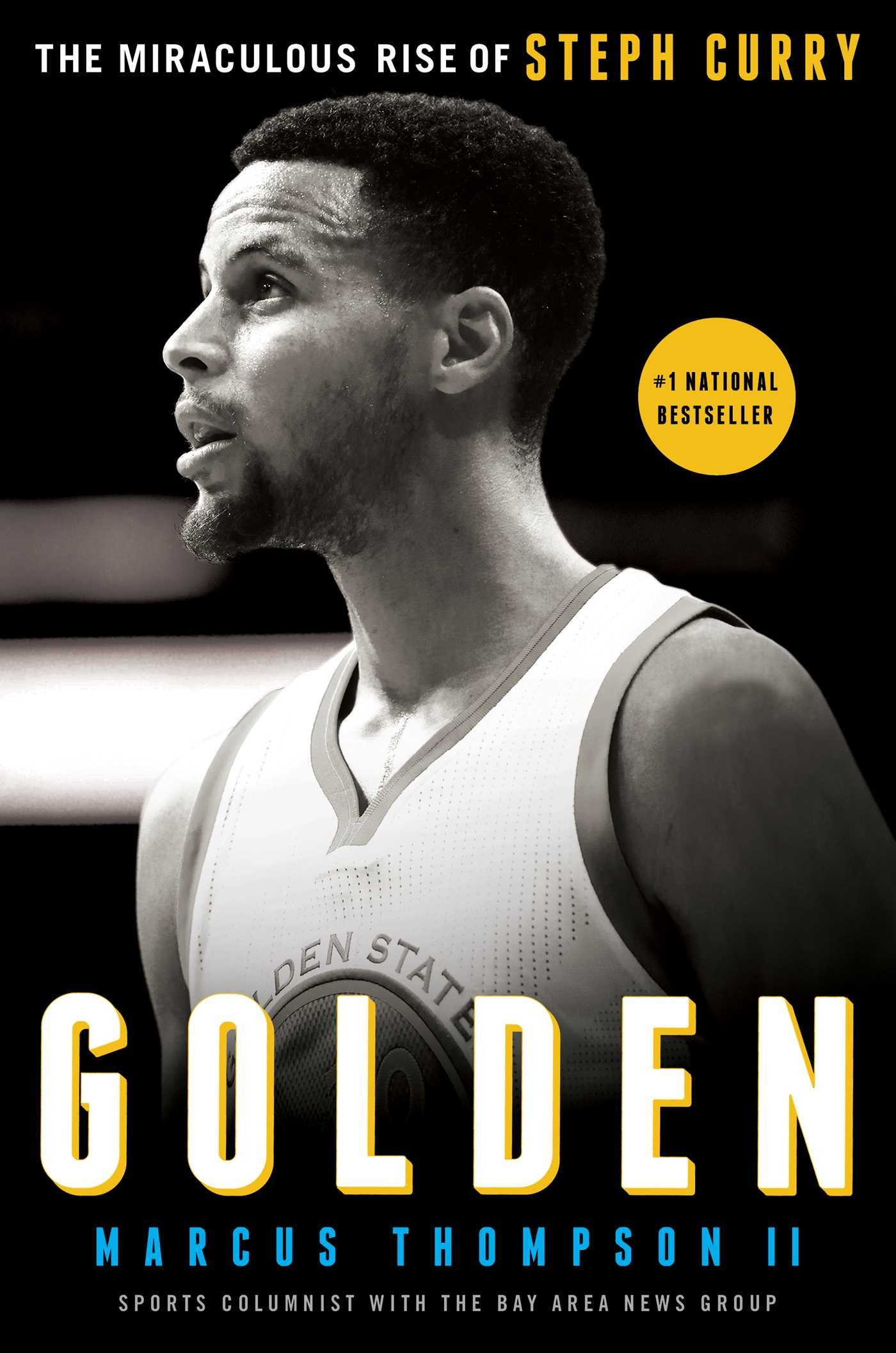 92c417b9ed84 Golden  The Miraculous Rise of Steph Curry  Marcus Thompson ...