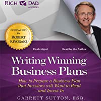 Rich Dad Advisors: Writing Winning Business Plans: How to Prepare a Business Plan That Investors Will Want to Read - and Invest In