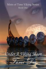Under A Viking Moon: Childhood legends come to life, trust and betrayal are at constant odds... (Mists of Time Viking Series Book 1) Kindle Edition