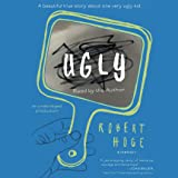 Ugly: A Beautiful True Story about One Very Ugly Kid