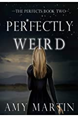 Perfectly Weird (The Perfects Book 2) Kindle Edition