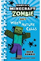 Diary of a Minecraft Zombie Book 3: When Nature Calls (Volume 3) Paperback
