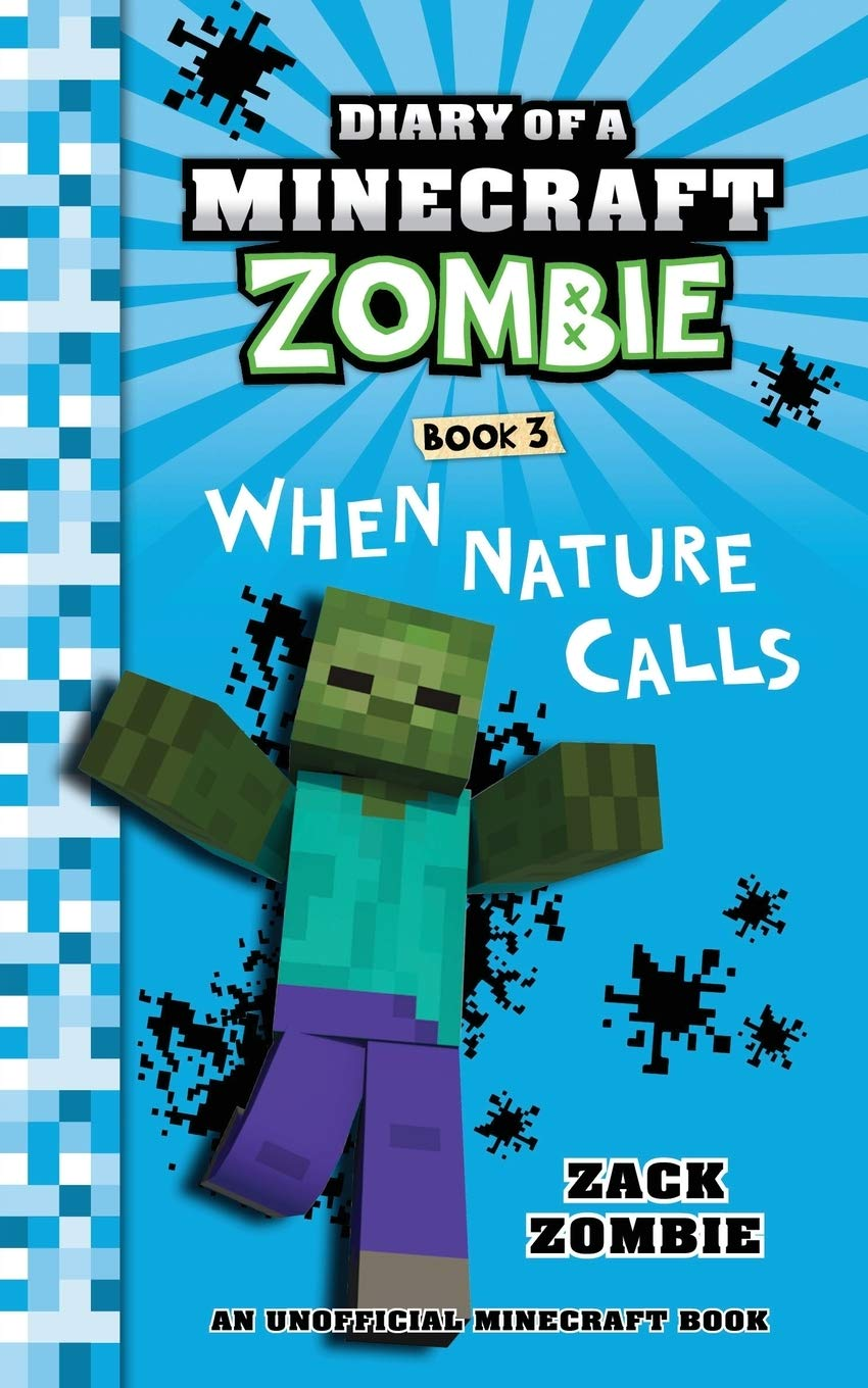 Diary Of A Minecraft Zombie Book 3  When Nature Calls