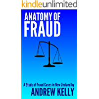 Anatomy of Fraud: A Study of Fraud Cases in New Zealand