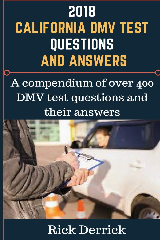 250 California DMV Practice Test Questions: Rick Derrick: 9781986477307:  Amazon.com: Books
