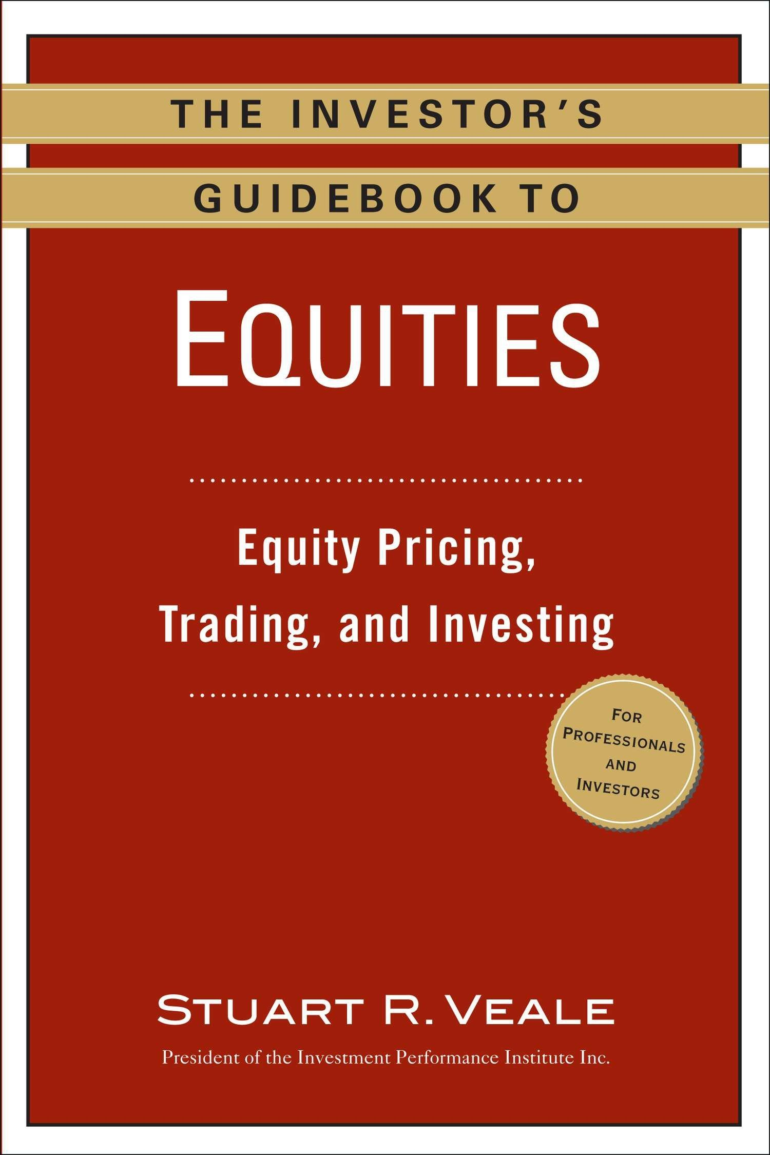 Download The Investor's Guidebook to Equities: Equity Pricing, Trading, and Investing ebook