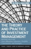 The Theory and Practice of Investment Management: Asset Allocation, Valuation, Portfolio Construction, and Strategies (Frank J. Fabozzi)