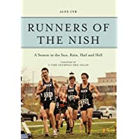 Runners of the Nish: A Season in the Sun, Rain, Hail and Hell
