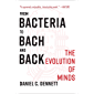 From Bacteria to Bach and Back: The Evolution of Minds (English Edition)