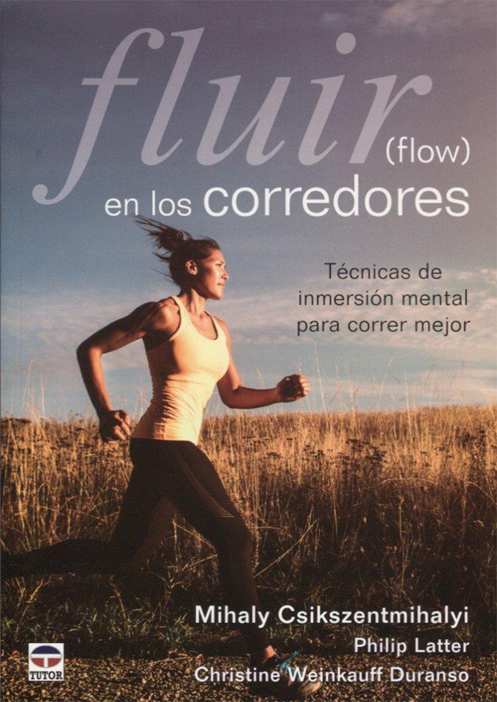 Fluir (flow) en los corredores: Amazon.es: Mihaly ...