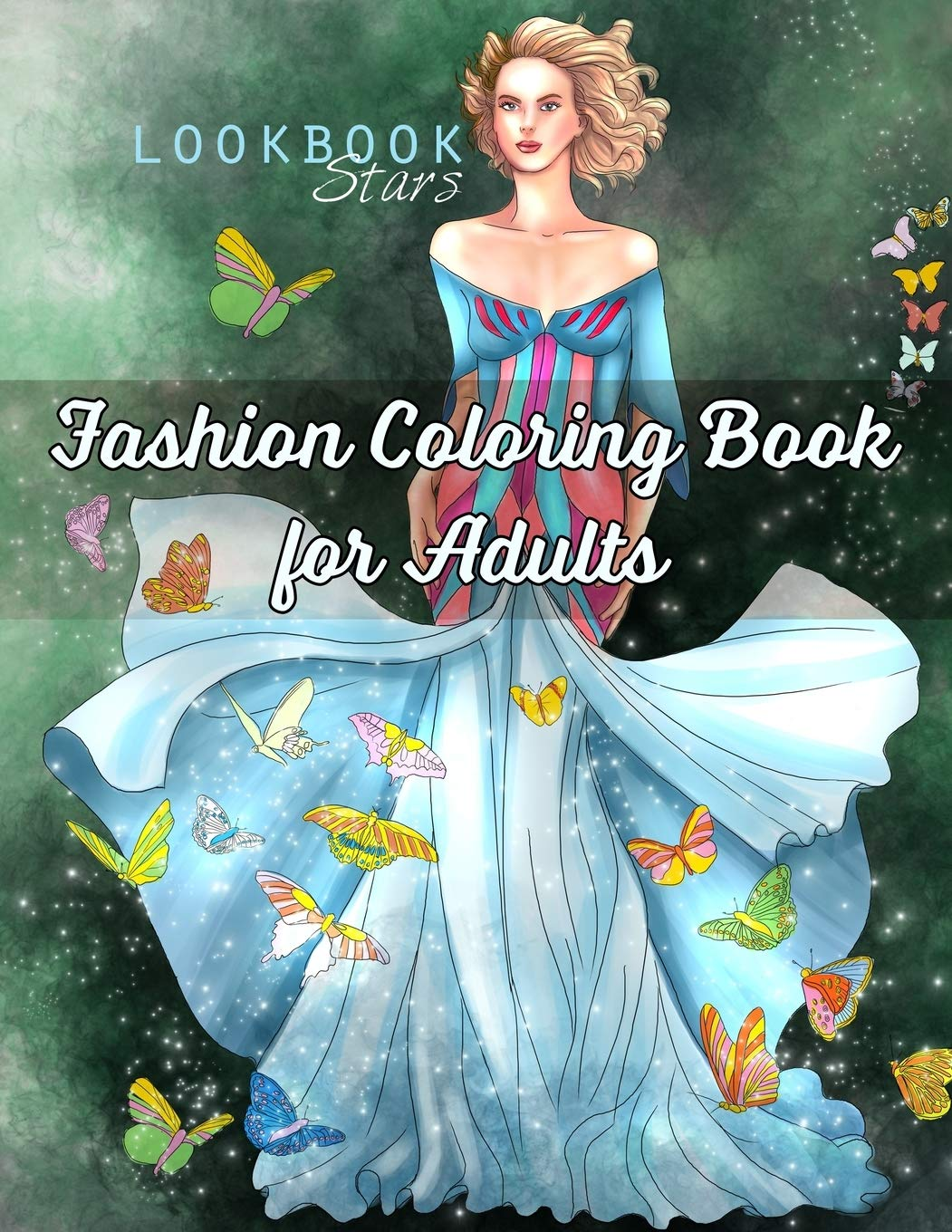 Fashion Coloring Book for Adults: An Adult Coloring Book with Fantasy Fashion Illustrations Featuring Whimsical Creatures, Butterflies, Unicorns and Flowers