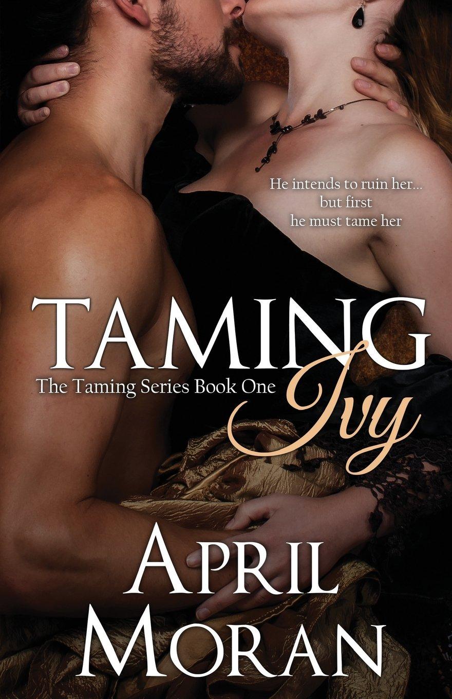 Download Taming Ivy (The Taming Series) (Volume 1) PDF