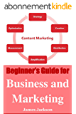 Content Marketing: Beginner's Guide for Business and Marketing(content strategy for the web,content marketing strategy,content marketing agency,agency,content ... social media,seo 2017) (English Edition)