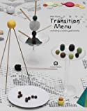 Martí Guixé: Transition Menu: Reviewing Creative Gastronomy