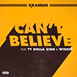 Can't Believe (feat. Ty Dolla $ign & WizKid) [Explicit]