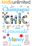 CHAMPAGNE CHIC LEMONADE MONEY (Sewing, Knitting & Baking series Book 4)
