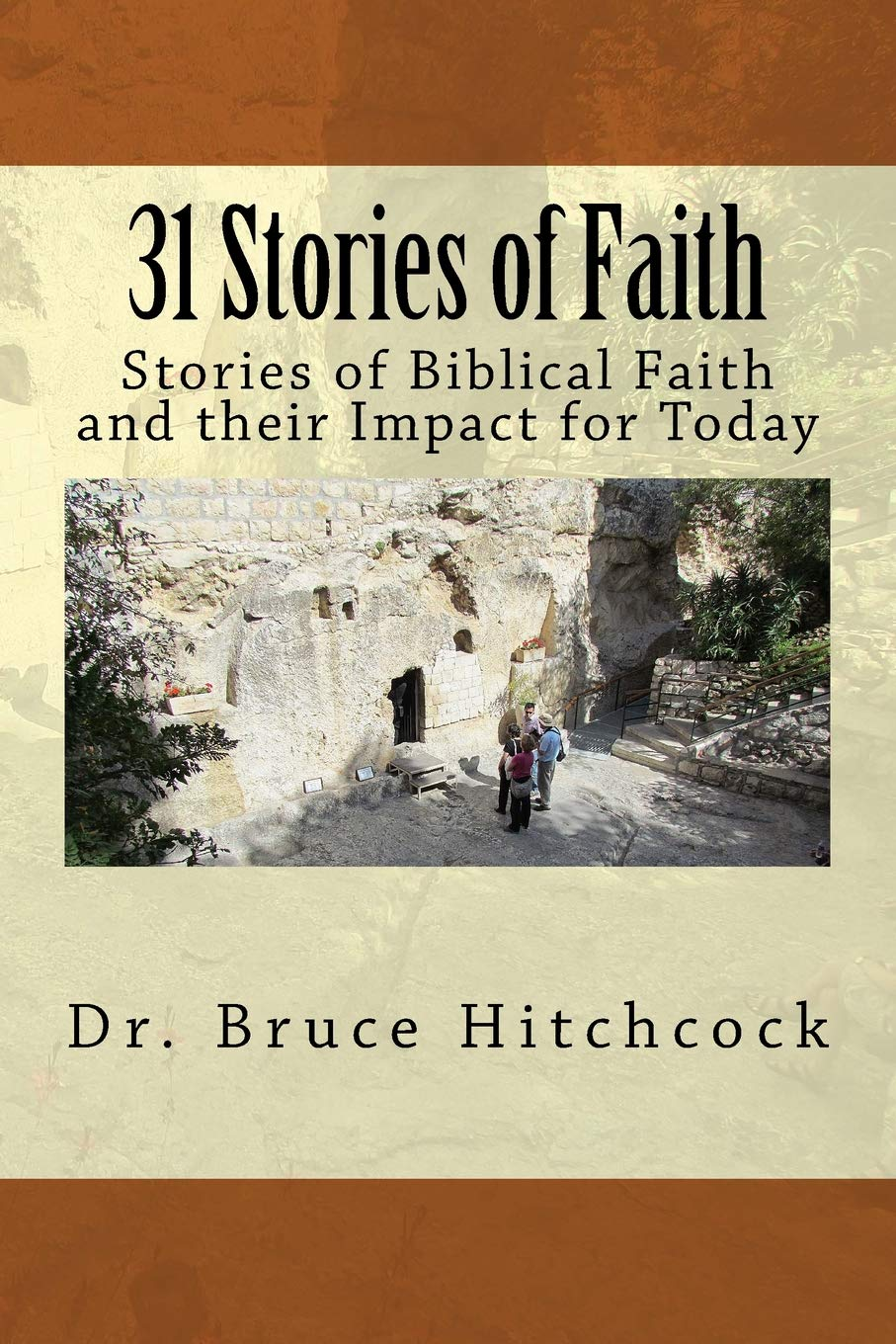 Read Online 31 Stories of Faith: Stories of Biblical Faith and their Impact for Today PDF