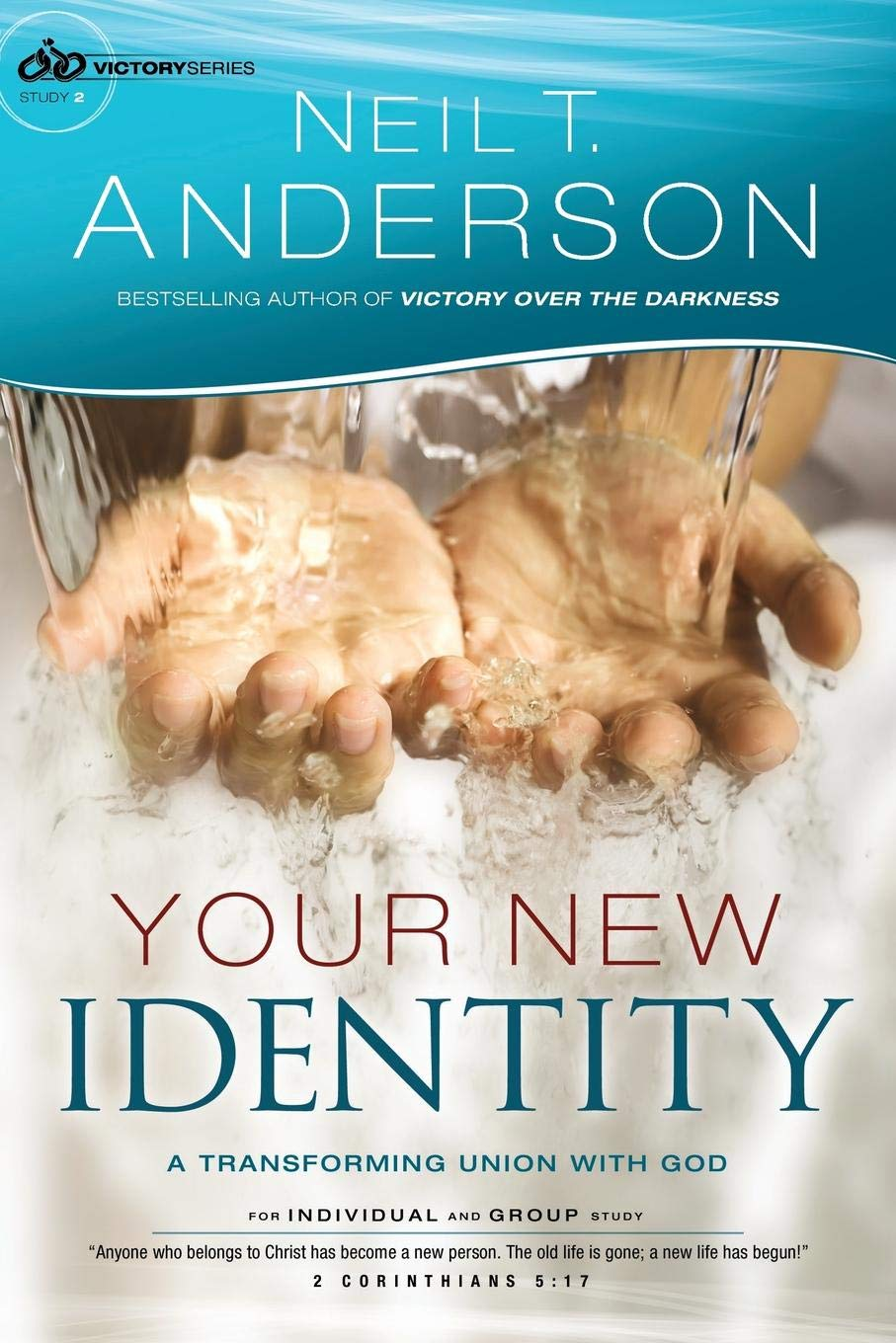 Your New Identity: A Transforming Union with God (Victory Series) (Volume  2): Neil T. Anderson: 9780764213823: Amazon.com: Books