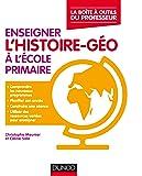 Enseigner l'histoire-géographie à l'école primaire - La boîte à outils du professeur