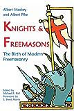 Knights & Freemasons: The Birth of Modern Freemasonry (English Edition)